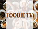 Foodie TV