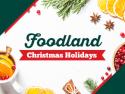 Foodland - Christmas Holidays