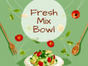 Fresh Mix Bowl