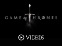 Game of Thrones videos