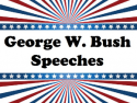 George W Bush Speeches