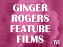 Ginger Rogers Feature Films