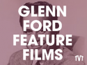 Glenn Ford Feature Films on Roku