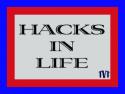 Hacks in Life