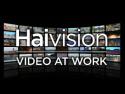 Haivision - Video at Work