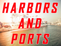 Harbors and Ports