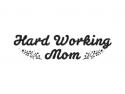 Hard Working Mom
