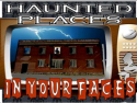 Haunted Places In Your Faces