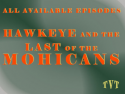 Hawkeye & Last of the Mohicans