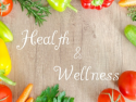 Health and Wellness Tips
