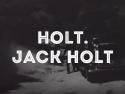 Holt. Jack Holt