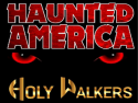 HolyWalkers Haunted America