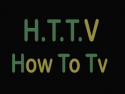 How To TeleVision