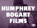 Humphrey Bogart Films