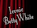 Iconic Betty White
