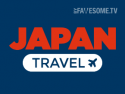 Japan Travel by Fawesome.tv