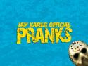 Jay Karl's Pranks