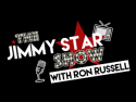 JimmyStar Show With Ron Russel