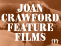 Joan Crawford Feature Films
