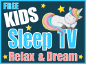 Kids Sleep Relax Dream TV