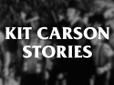 Kit Carson Stories