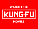 KUNG FU MOVIES - WATCH FREE