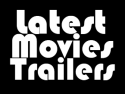 Latest Movies Trailers