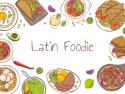 Latin Foodie