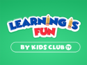 Learning is Fun - Kids Club TV