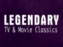 Legendary TV & Movie Classics