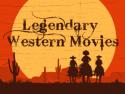 Legendary Western Movies