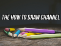 The How To Draw Channel