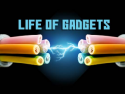 Life of Gadgets