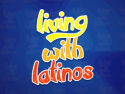 Living With Latinos