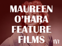 Maureen O'Hara Feature Films