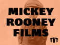 Mickey Rooney Films