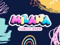 Milana Family Show