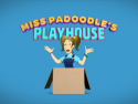 Miss PaDoodle's Playhouse