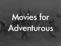 Movies for Adventurous