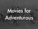 Movies for Adventurous