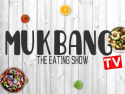 Mukbang TV - The Eating Show