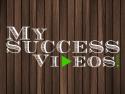 My Success Videos