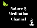 Nature and Meditation Channel
