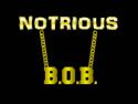 Notorious B.O.B.