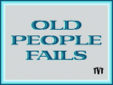 Old People Fails