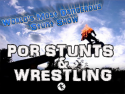 P.O.R. Stunts and Wrestling