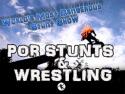 P.O.R. Stunts and Wrestling