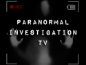 Paranormal Investigation TV