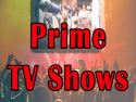Prime TV Shows