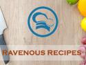 Ravenous Recipes
